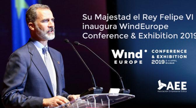 El Rey Felipe VI inaugura la feria eólica WindEurope 2019 el 2 de abril